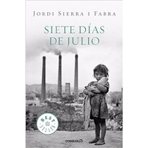 Siete Dias De Julio (best Seller (debolsillo)) (spanish Edit
