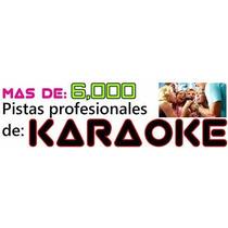 Karaoke + De 6000 Pistas Diferentes Canciones Artistas