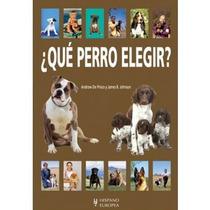Libro Que Perro Elegir Ed. Hispanoeruropea Dmm
