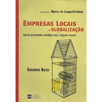 Livro Empresas Locais Globalização Administraçã Frete Gratis