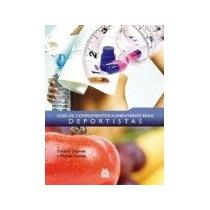 Libro Guia De Complementos Alimenticios Para Deportis *cj
