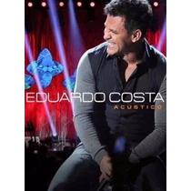 Eduardo Costa Acustico Dvd Lacrado Original
