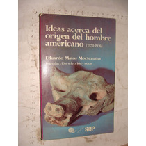 Libro Ideas Acerca Del Origen Del Hombre Americano 1570-1916