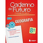 Caderno Do Futuro - Geografia 8 E 9ª Ano
