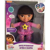 Dora La Exploradora Proyector Brilla Y Sueña. Muñecas Niña.
