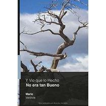 Libro Y Vio Que Lo Hecho No Era Tan Bueno - Nuevo
