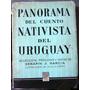 Panorama Cuento Nativista Uruguay Relatos Criollos Gauchos