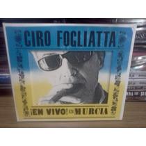 Ciro Fogliatta En Vivo En Murcia Cd Nuevo Original Sellado