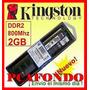 Memorias Kingston Ddr2 2gb 800mhz Pc2 6400 Garantia!!!!!!!!!