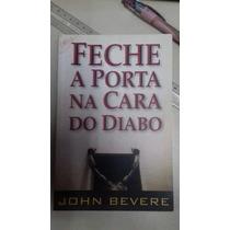 Livro Feche A Porta Na Cara Do Diabo John Bevere