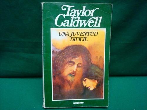 Resultado de imagen para una juventud dificil taylor caldwell