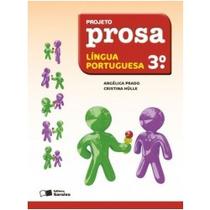 Livro Projeto Prosa - Lingua Portuguesa - 3º Ano Ed: Saraiva