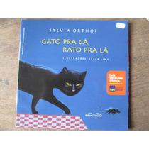 Livro: Gato Pra Cá, Rato Pra Lá De Sylvia Orthof