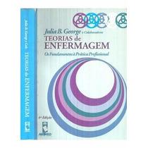 Ebook Teorias De Enfermagem :os Fundamentos À Prática Profis