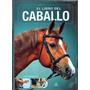 El Libro Del Caballo / Luis Melgar Gil / Edit. Libsa Nuevo