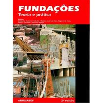 Ebook Engenharia - Livro Fundações Teoria E Prática