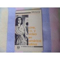 Cine, Tv Y Video En América Latina. La Generación De Los 80.