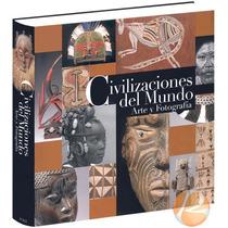 Civilizaciones Del Mundo Arte Y Fotografía 1 Libro