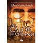 Libro Digital El Calor Del Verano Y Obsequio John Katzenbach