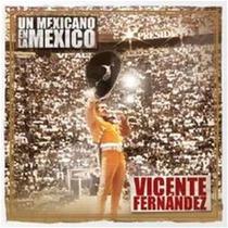Cd + Dvd Fernandez Vicente Un Mexicano En La Mexico Nuevo &