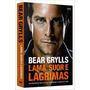 Lama, Suor E Lágrimas Livro Edward Bear Grylls