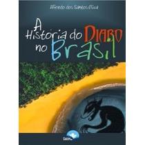 História Do Diabo No Brasil - Alfredo S.