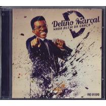 Cd Delino Marçal - Nada Além Da Graça (mk_music)