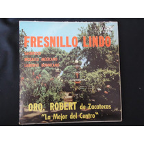 Orq. Robert De Zacatecas - Fresnillo Lindo, Disco De 45 Rpm