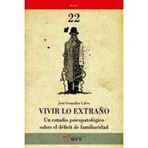 Vivir Lo Extraño (recerca); José González Calvo Envío Gratis