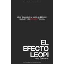 Libro El Efecto Leopi: Como Ganarse El Corazon, La Mente Y