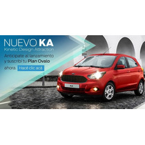 Ford Nuevo Ka 2016 100 Finanaciado, Minimo Anticipo!!!