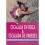 Escalada En Roca Y Escalda De Paredes - Paidotribo