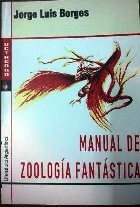 Manual de zoología fantástica jorge luis borges rosario.