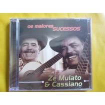 Cd Zé Mulato E Cassiano / Os Maiores Sucessos / Novo