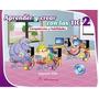 Aprender Y Crear Con Las Tic 2 - Habilidades Y Competencias