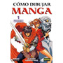 Cómo Dibujar Manga 01. Personajes; La Sociedad Envío Gratis