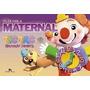 Livro Maternal Tic Tac Educação Infantil Ed:brasil