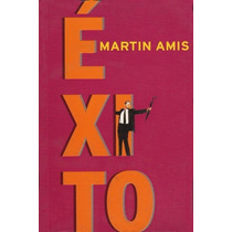 Exito - Martin Amis - Pdl/d
