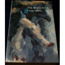 Libro Ana Ma Del Rio A Tango Abierto Novela Envio Gratis Mp0