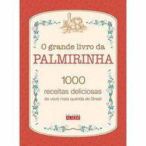 O Grande Livro Da Palmirinha - 1000 Receitas Deliciosas #