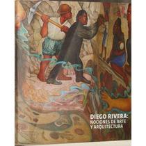 Diego Rivera: Nociones De Arte Y Arquitectura