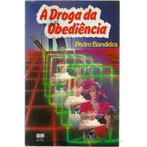 A Droga Da Obediencia 16a Edicao - Pedro Bandeira
