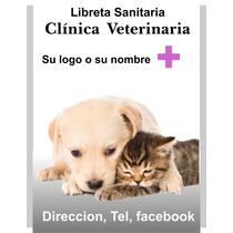 Libreta Sanitaria Veterinara - Criaderos X 50 Unidades