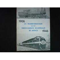 Moisés Mendoza, La Transformación De Los Ferrocarriles Nac