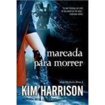 Livro Hollows Livro 1: Marcada Para Morrer Kim Harrison