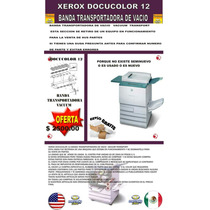 Xerox Docucolor 12 Banda Transportadora De Vacio
