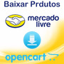 Baixar Produtos De Sua Conta Mercado Livre Para Opencart