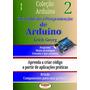 Livro Introdução À Programação De Arduino C/brinde Vol.02