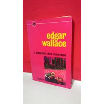 Livro O Mistério Dos Narcisos - Edgar Wallace * Frete Grátis