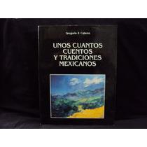 Gregorio Z. Cabeza, Unos Cuantos Cuentos Y Tradiciones Mex